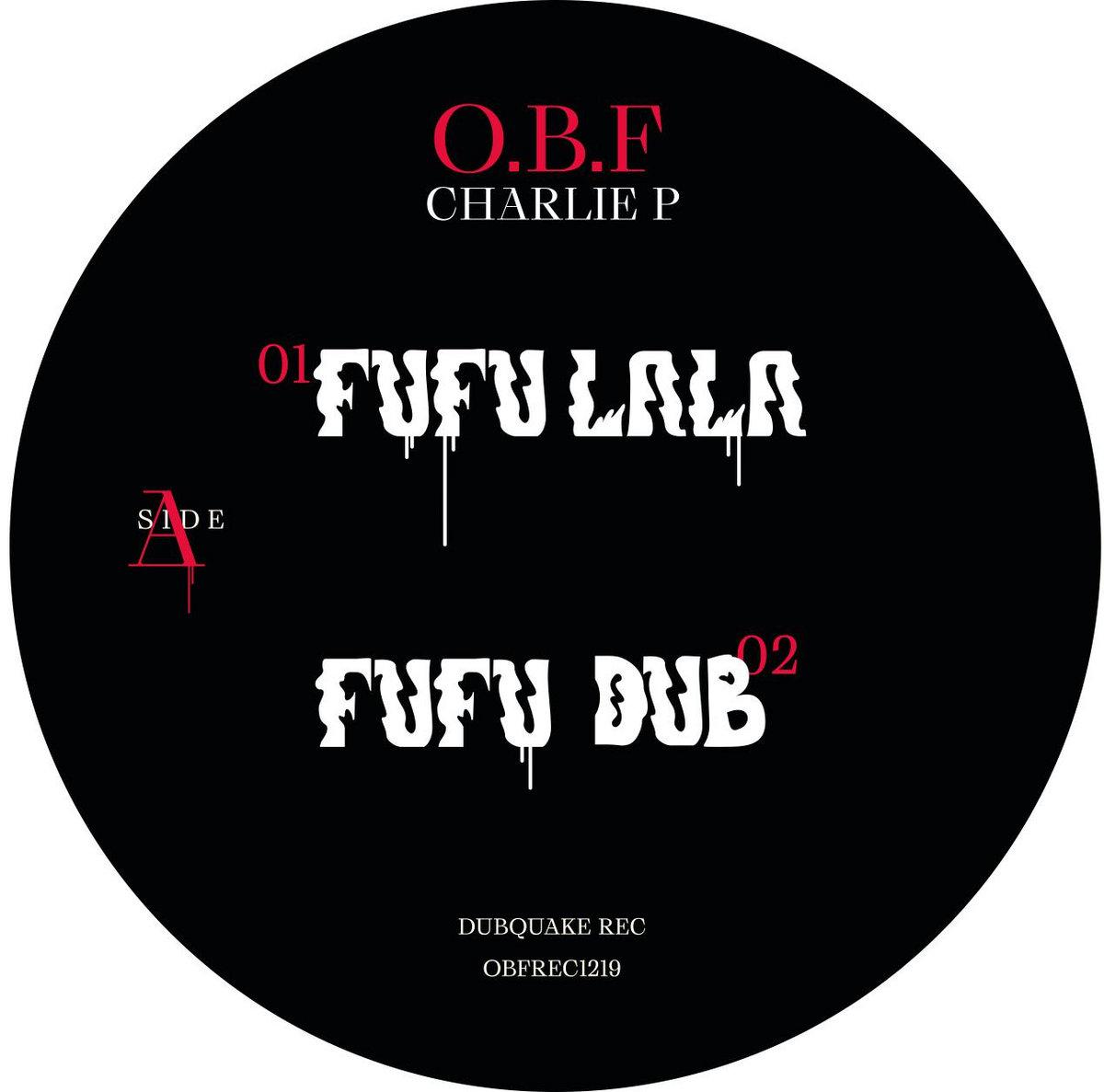 O.B.F feat. Charlie P & Aza Lineage : Fufu Lala | Maxi / 10inch / 12inch  |  UK