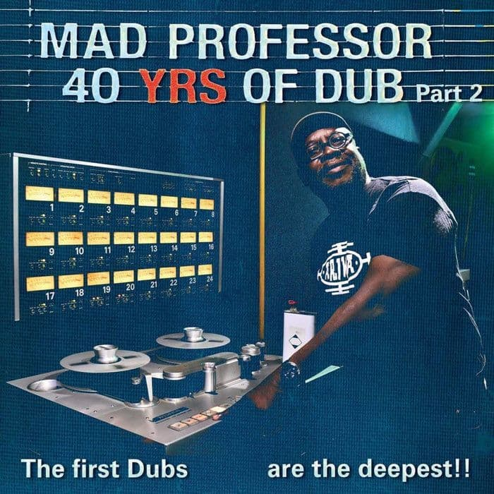 Mad Professor : 40 Years Of Dub - Part 2 | LP / 33T  |  UK