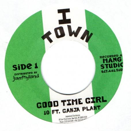 10 ft Ganja Plant : Good Time Girl ( Green ) | Single / 7inch / 45T  |  UK